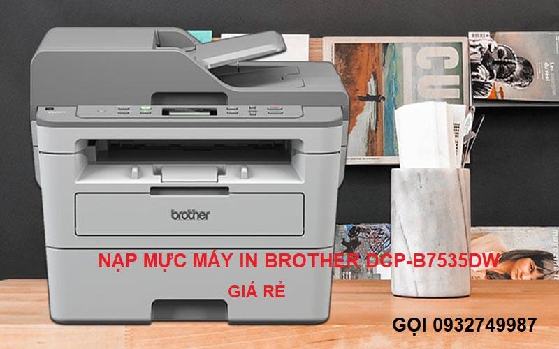 nạp mực máy in Brother DCP-B7535DW tại nhà giá rẻ