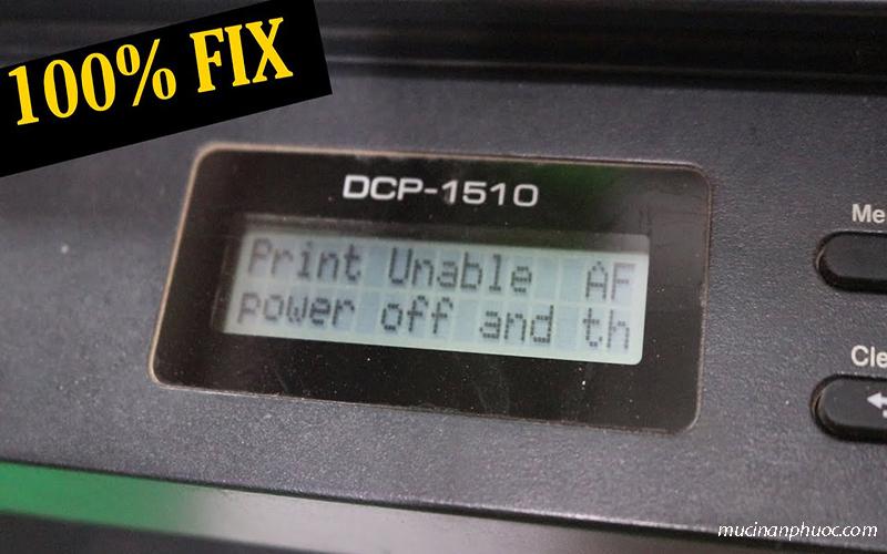 Máy in Brother báo lỗi Print Unable