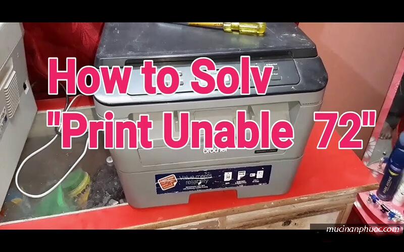 Máy in lỗi Print Unable 72 cho chênh lệch nhiệt độ